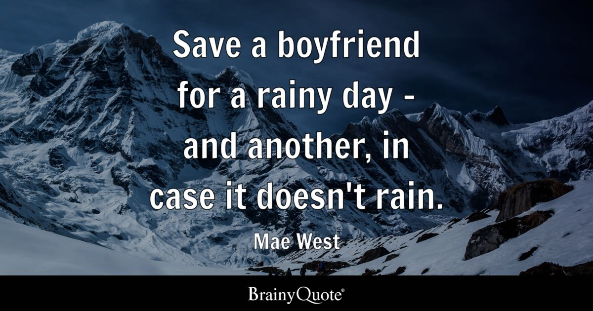 Quote Save A Boyfriend For A Rainy Day   And Another, In Case It Doesnu0027