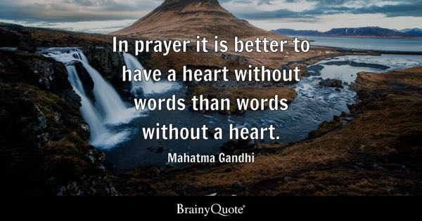 Prayer quotes brainyquote in prayer it is better to have a heart without words than words without a heart thecheapjerseys Choice Image