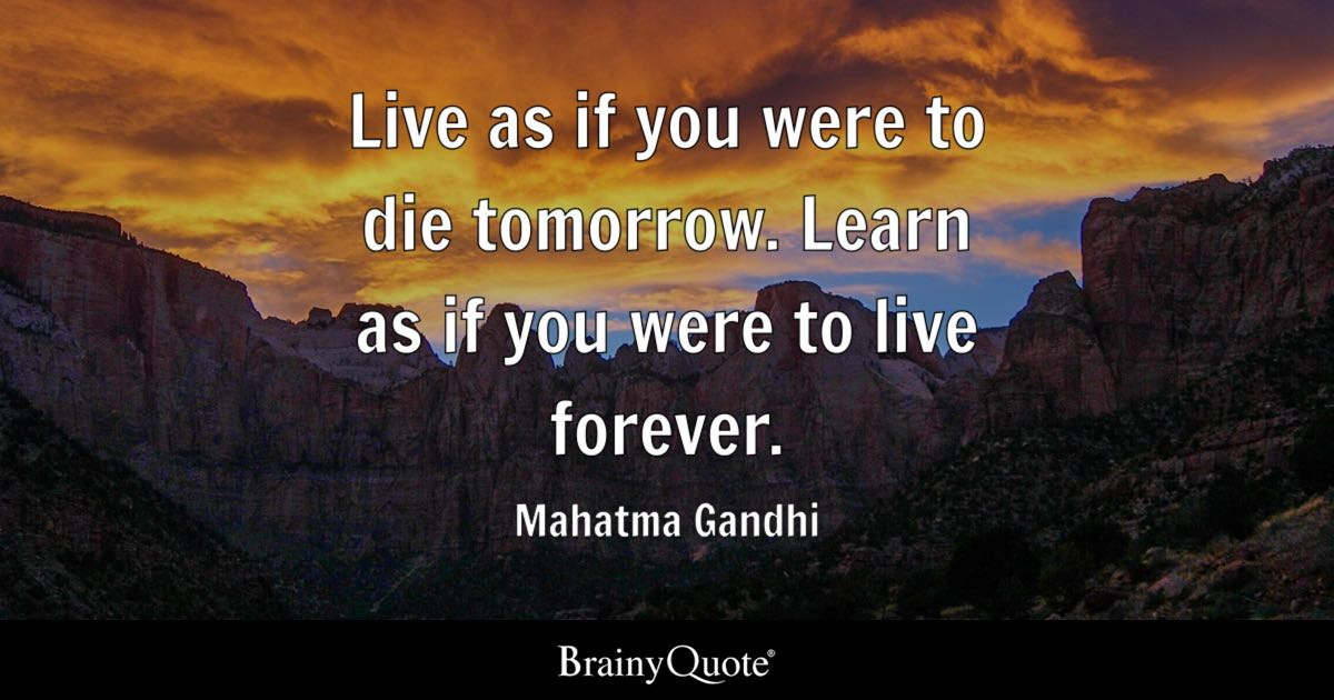 Mahatma Gandhi Live As If You Were To Die Tomorrow Learn As
