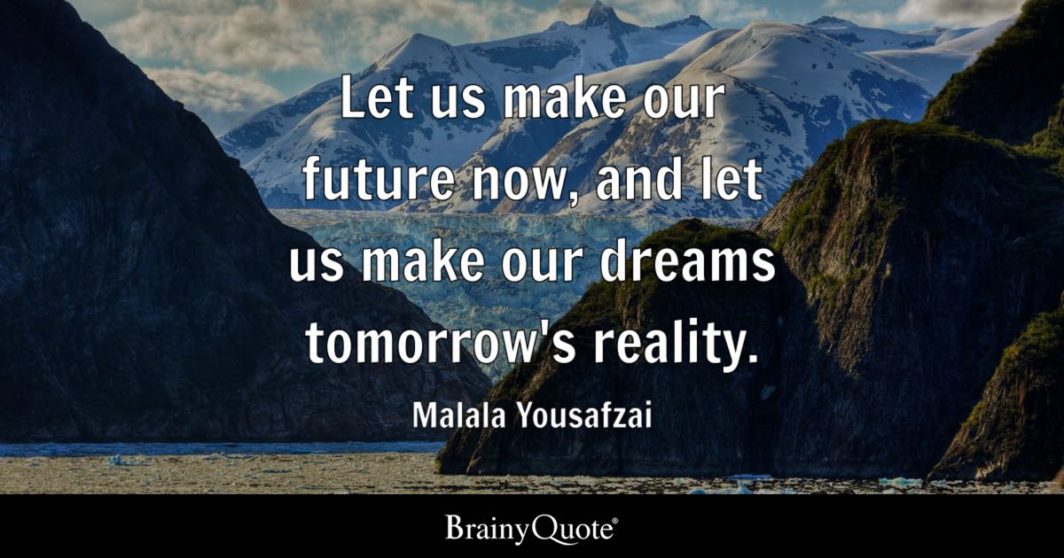 malala yousafzai let us make our future now and let us