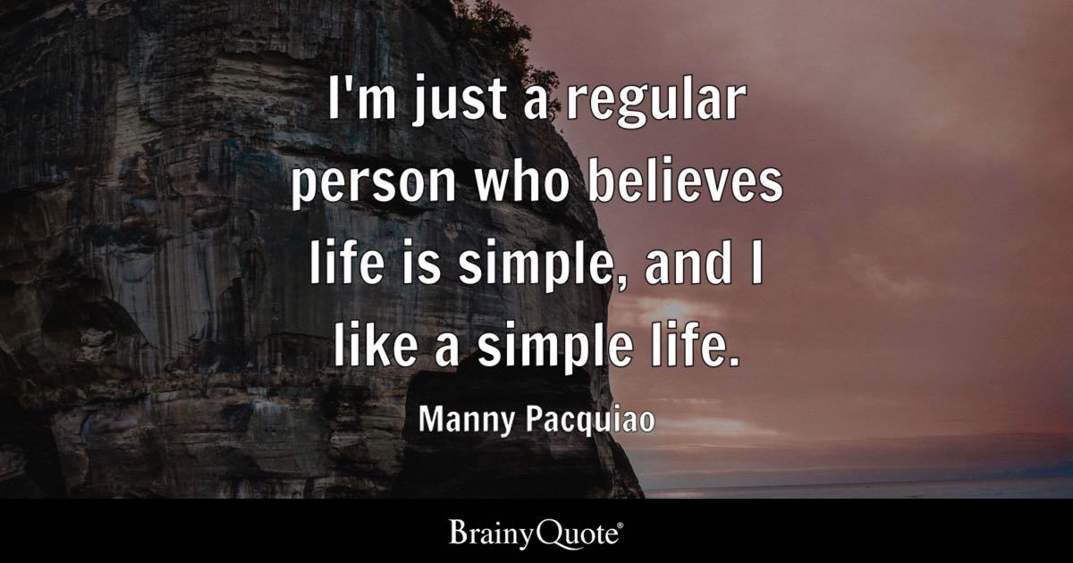 Manny Pacquiao I M Just A Regular Person Who Believes Life Is