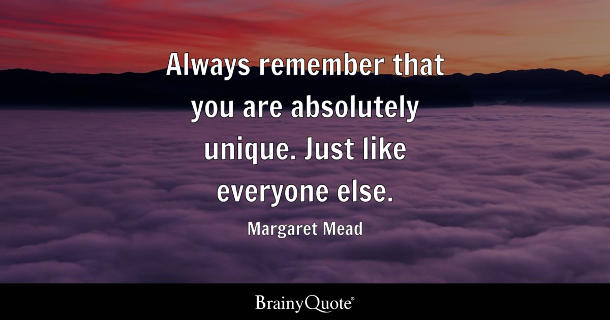 Margaret Mead Always Remember That You Are Absolutely