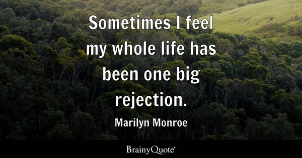 Rejection Quotes Brainyquote