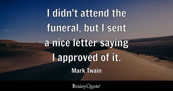 Quotes For Funerals Interesting Funeral Quotes  Brainyquote