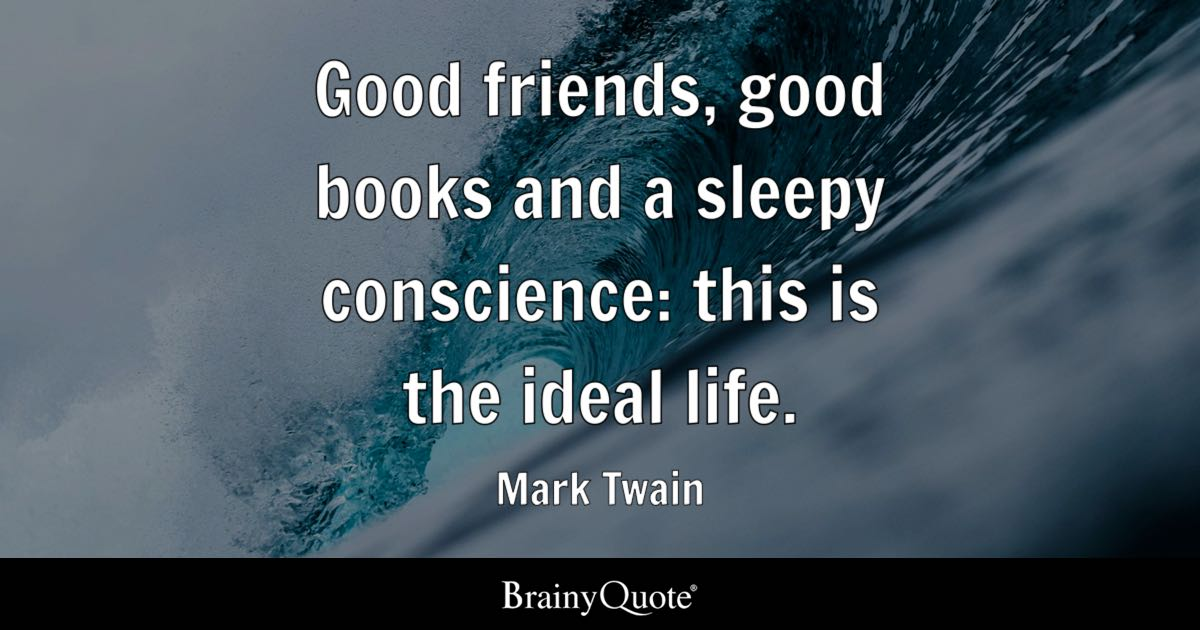 Mark Twain Good Friends Good Books And A Sleepy