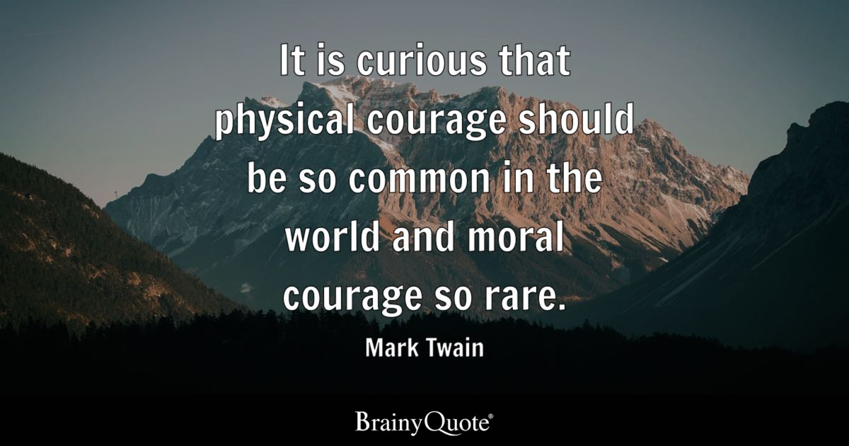 physical courage essays Leadership training define it is in the small acts of people that we truly find the courage that exist in all of us physical courage is doing something despite.