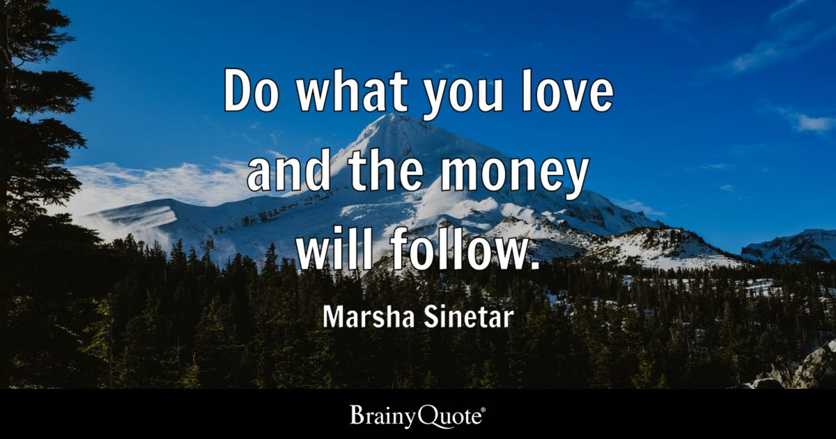 Marsha Sinetar Do What You Love And The Money Will