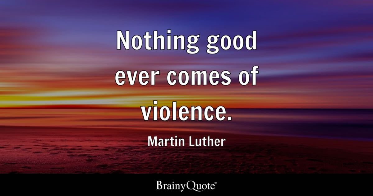 Nothing Good Ever Comes Of Violence Martin Luther BrainyQuote Classy Violence Quotes