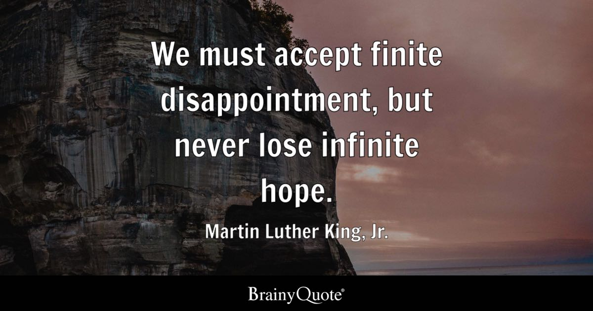 Martin Luther King, Jr. - We must accept finite...