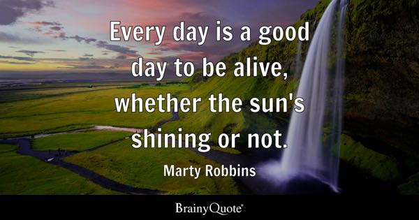 Good Day Quotes Delectable Good Day Quotes BrainyQuote
