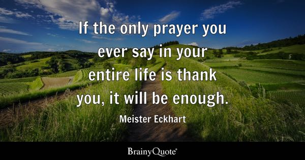 Prayer quotes brainyquote if the only prayer you ever say in your entire life is thank you it thecheapjerseys Choice Image