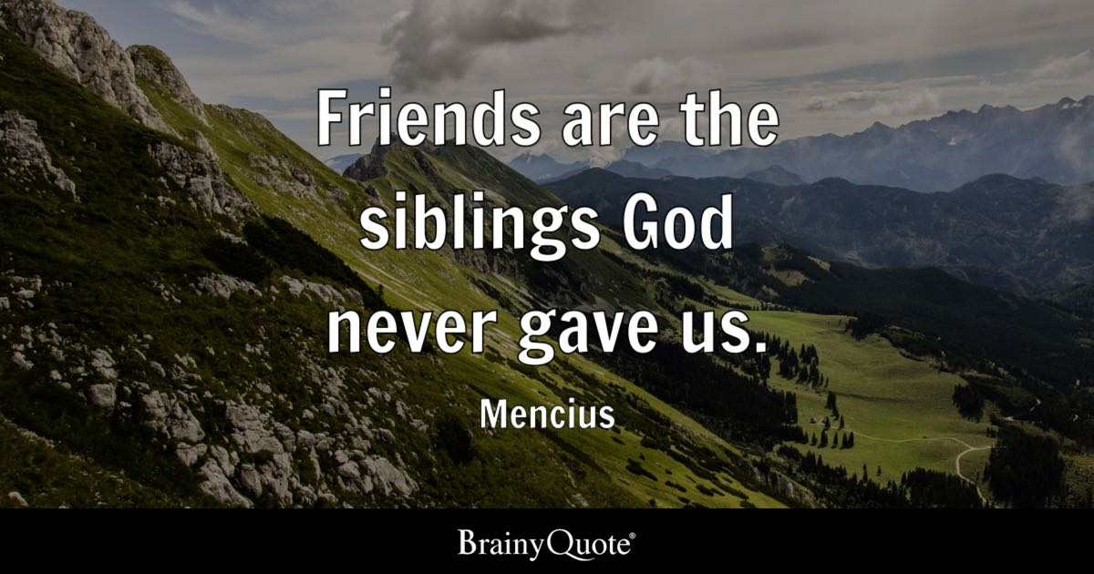 Friends Quotes: Friends Are The Siblings God Never Gave Us.