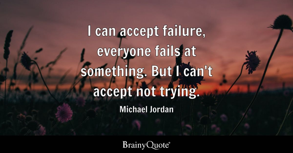 Stop Trying To Make Everyone Happy Quotes: I Can Accept Failure, Everyone Fails At Something. But I