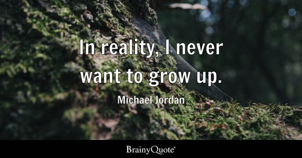 Grow Up Quotes Interesting Grow Up Quotes  Brainyquote