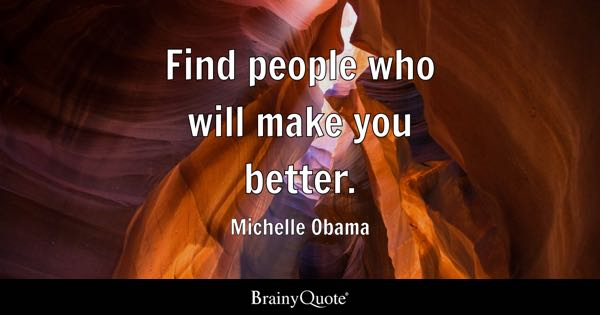Finding Someone Better Quotes: Michelle Obama Quotes