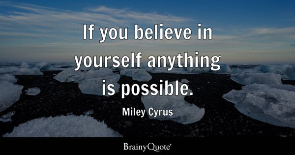 Anything Is Possible Quotes Brainyquote