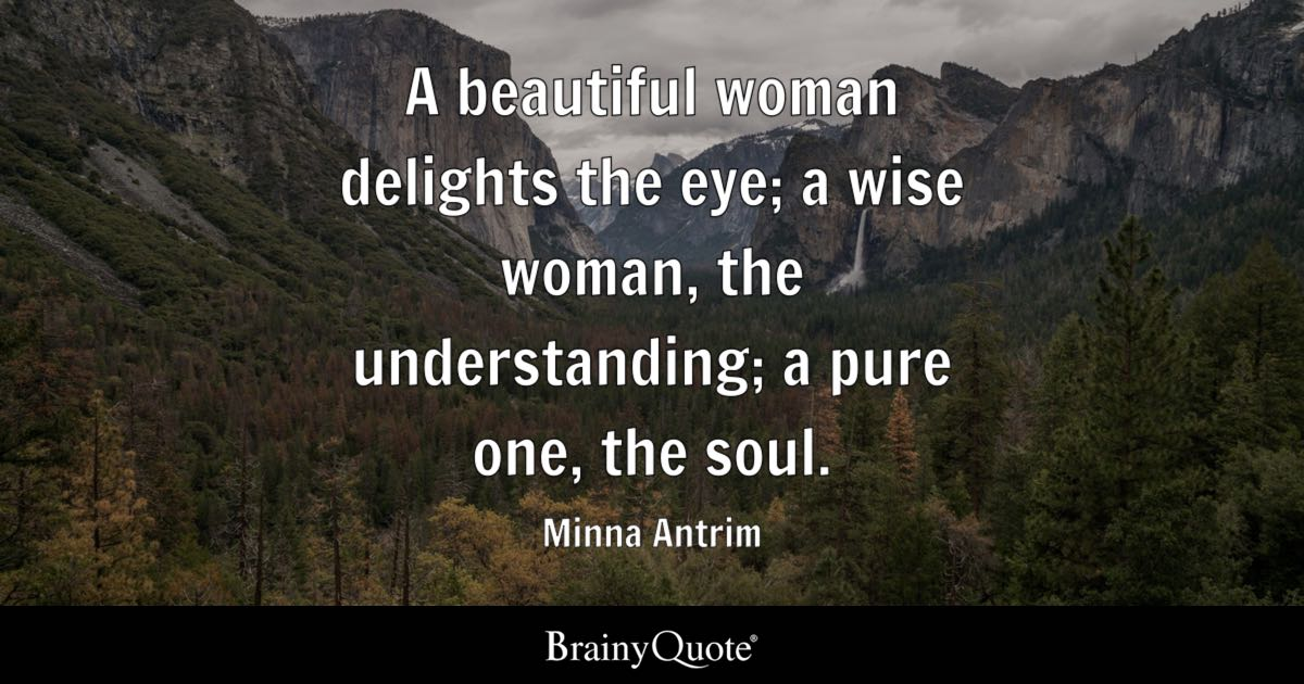Wise Quotes: A Beautiful Woman Delights The Eye; A Wise