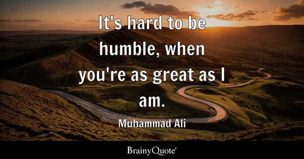Be Humble Quotes Brainyquote
