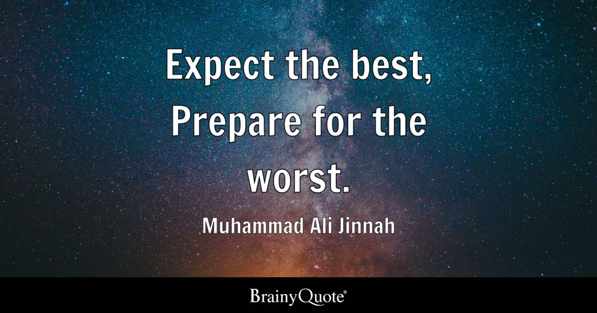 muhammad ali jinnah quotes brainyquote expect the best prepare for the worst muhammad ali jinnah