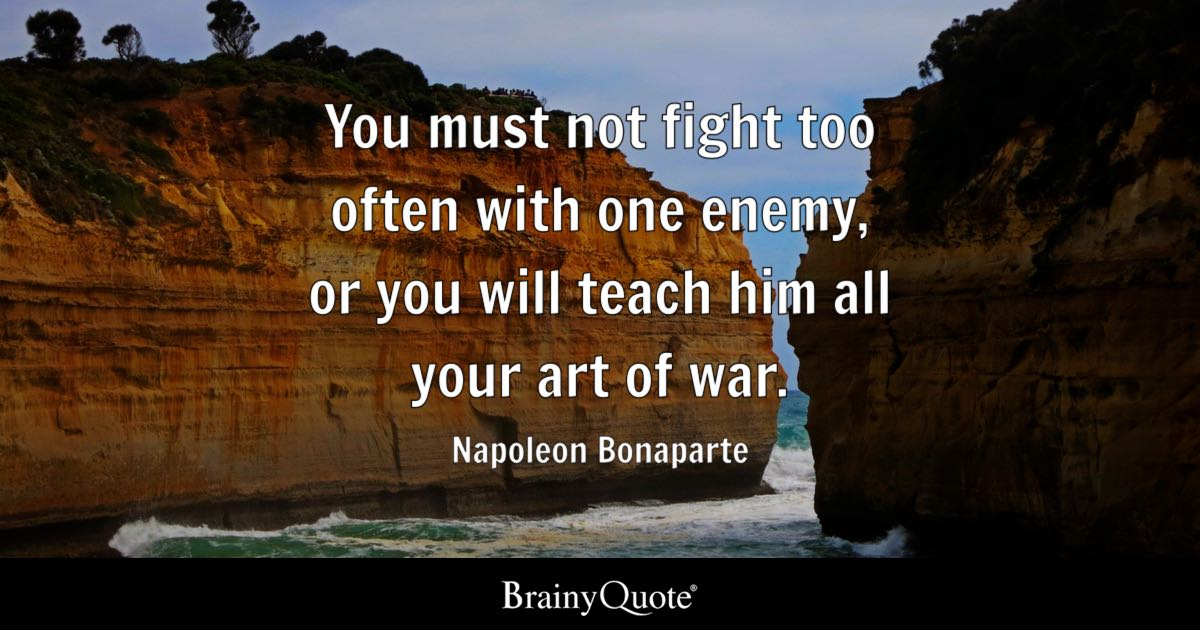 Quotes About Fighting For The One You Love Prepossessing Napoleon Bonaparte Quotes  Brainyquote