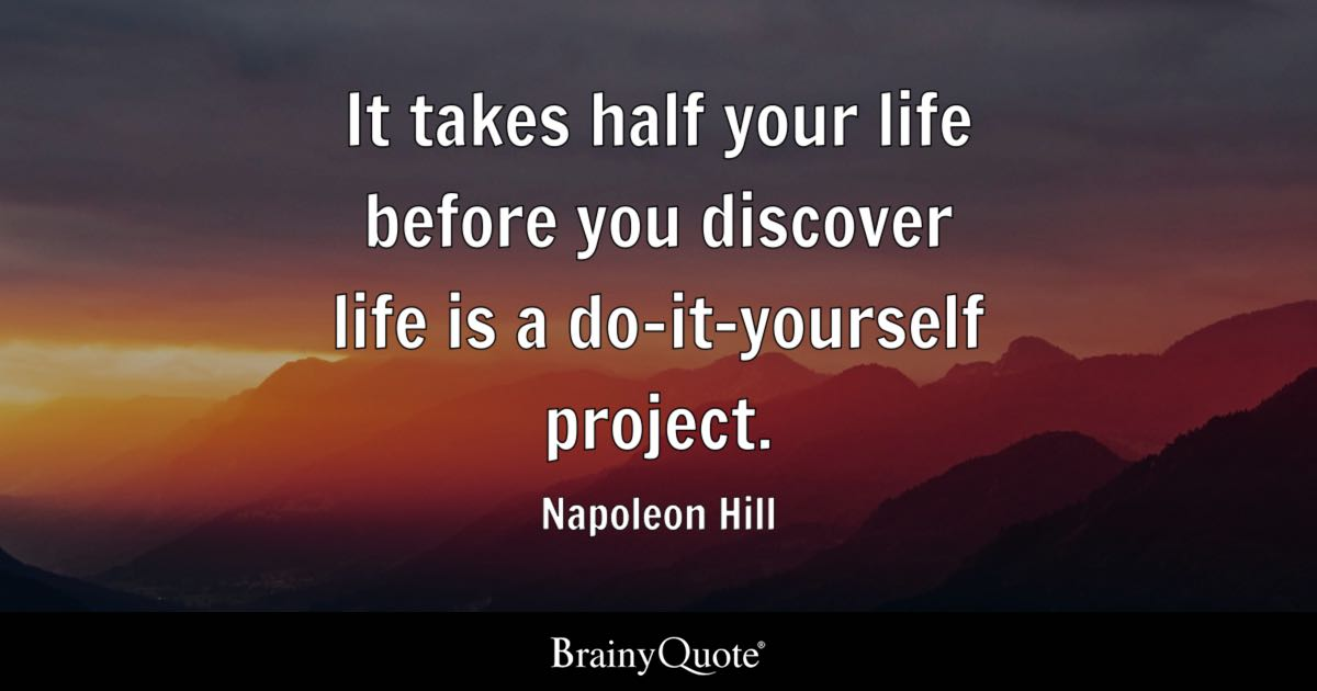 It takes half your life before you discover life is a do it yourself quote it takes half your life before you discover life is a do it yourself solutioingenieria