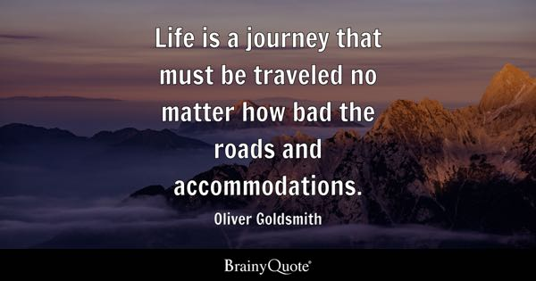 Life Journey Quotes Inspirational Pleasing Journey Quotes  Brainyquote