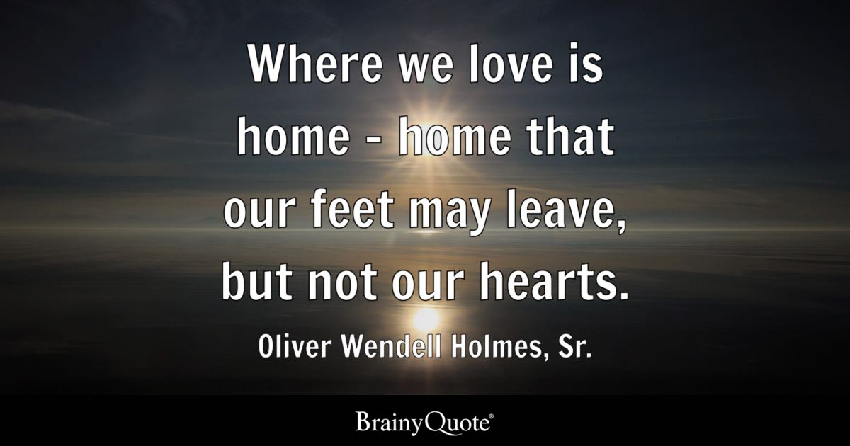 Oliver Wendell Holmes Sr Where We Love Is Home Home
