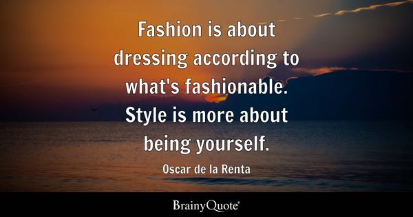 Fashion Quotes Brainyquote