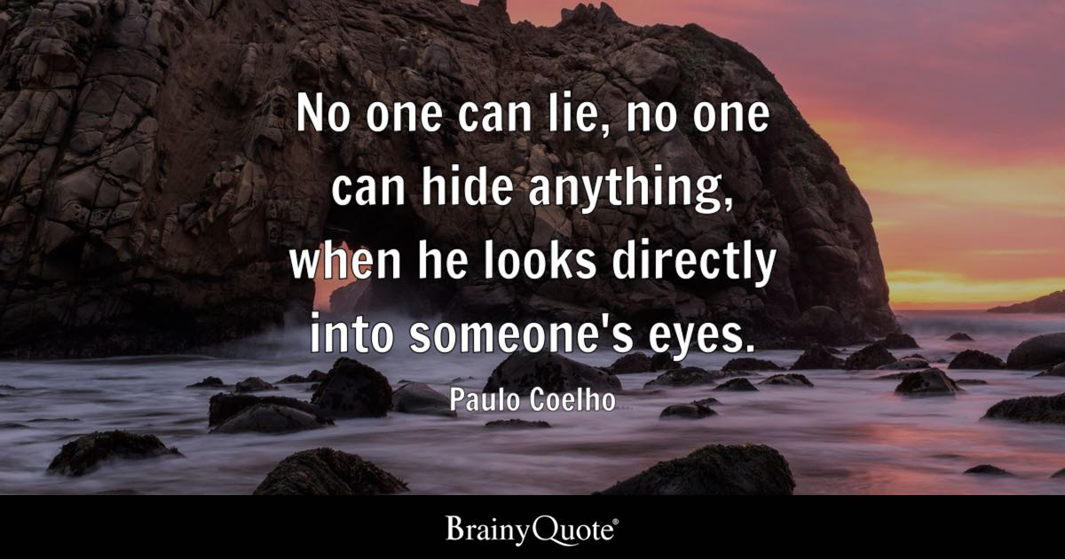 Paulo Coelho No One Can Lie No One Can Hide Anything