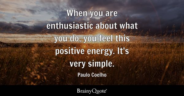 Positive Energy Quotes Brainyquote