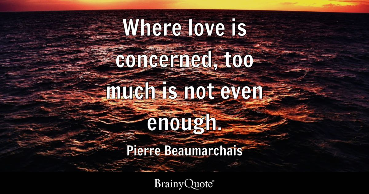 Pierre Beaumarchais Where Love Is Concerned Too Much Is