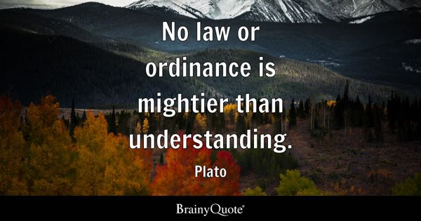 mightier quotes brainyquote no law or ordinance is mightier than understanding plato