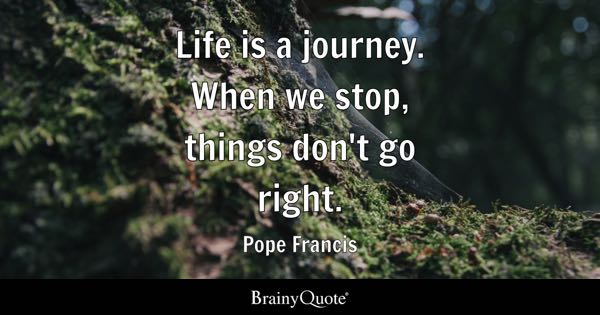 Life Is A Journey Quotes Brainyquote
