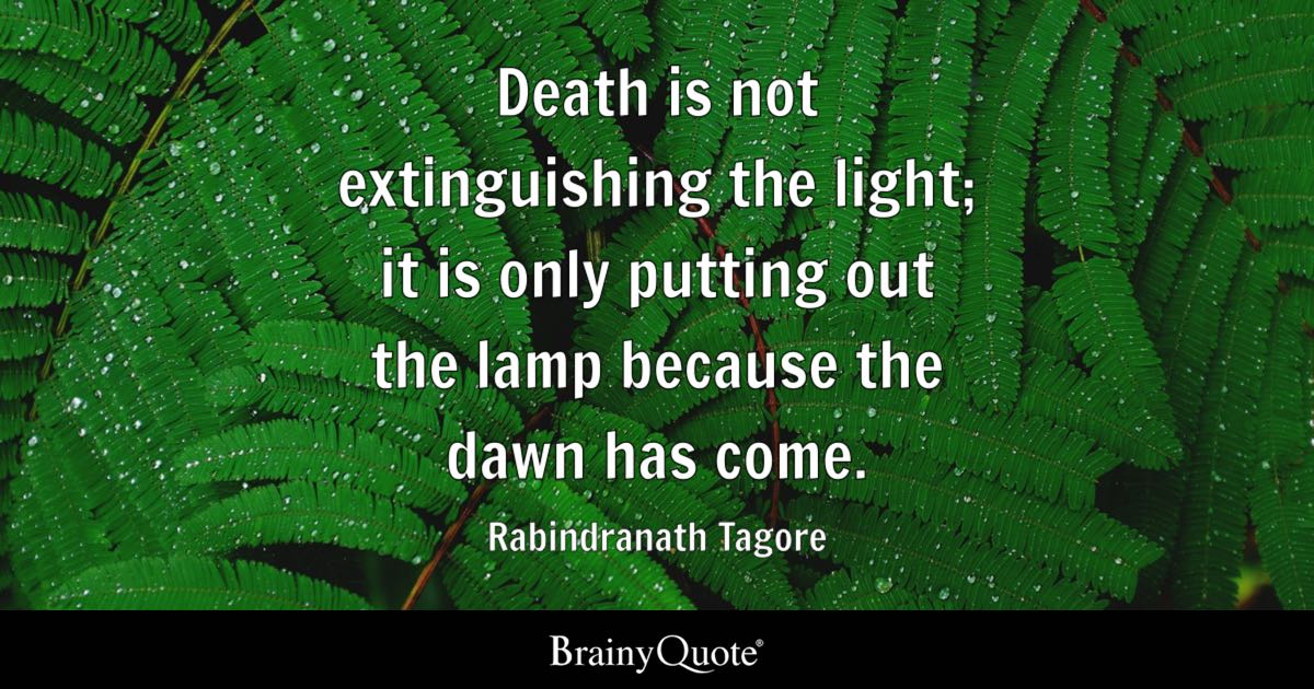 Rabindranath Tagore Death Is Not Extinguishing The Light It Is