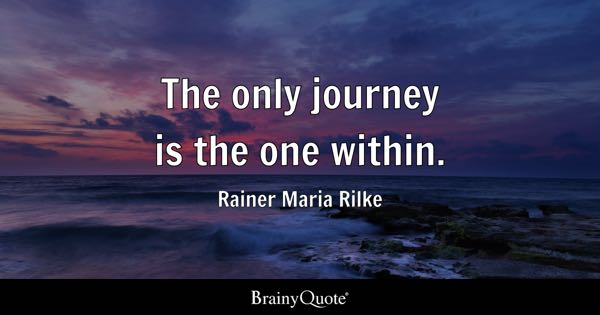 Attractive The Only Journey Is The One Within.   Rainer Maria Rilke