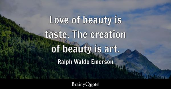 Love Of Beauty Is Taste The Creation Art