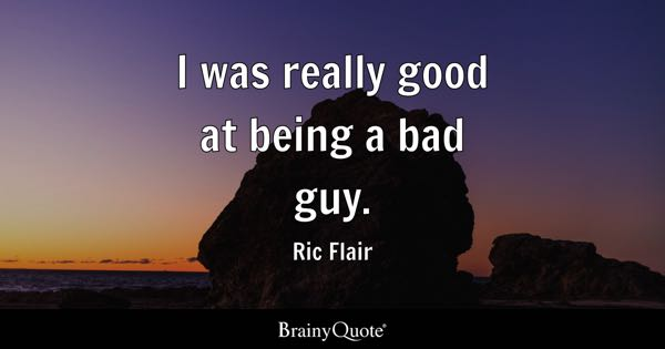 Bad Guy Quotes Brainyquote
