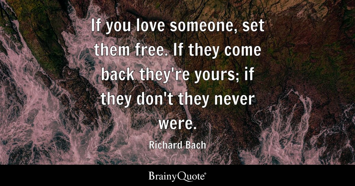 Richard Bach If You Love Someone Set Them Free If They