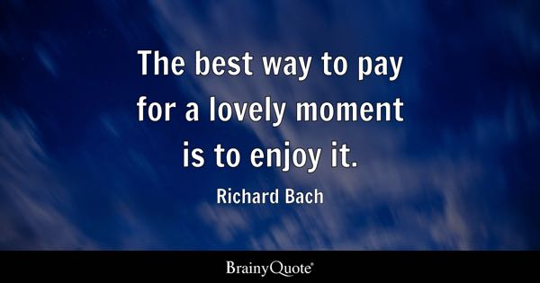 Top Inspirational Quotes About Enjoying The Moment
