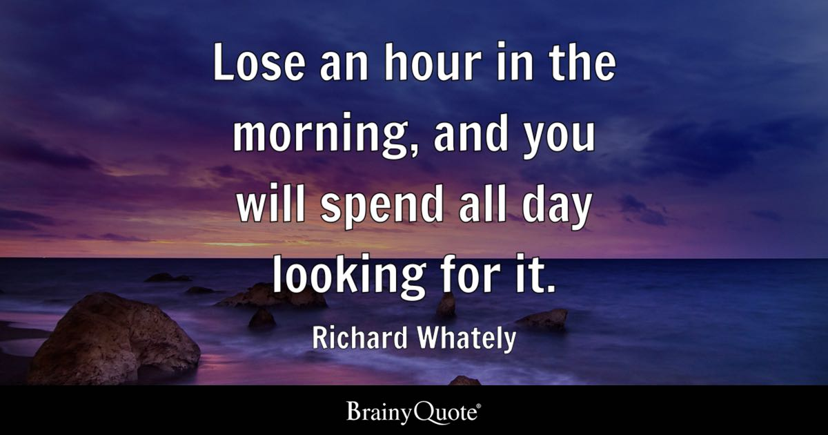 Lose An Hour In The Morning, And You Will Spend All Day