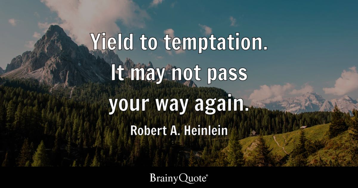 Robert A Heinlein Yield To Temptation It May Not Pass Your