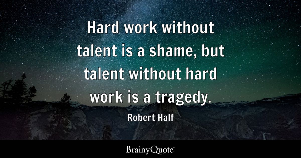 Success depends on hard work, not innate talent