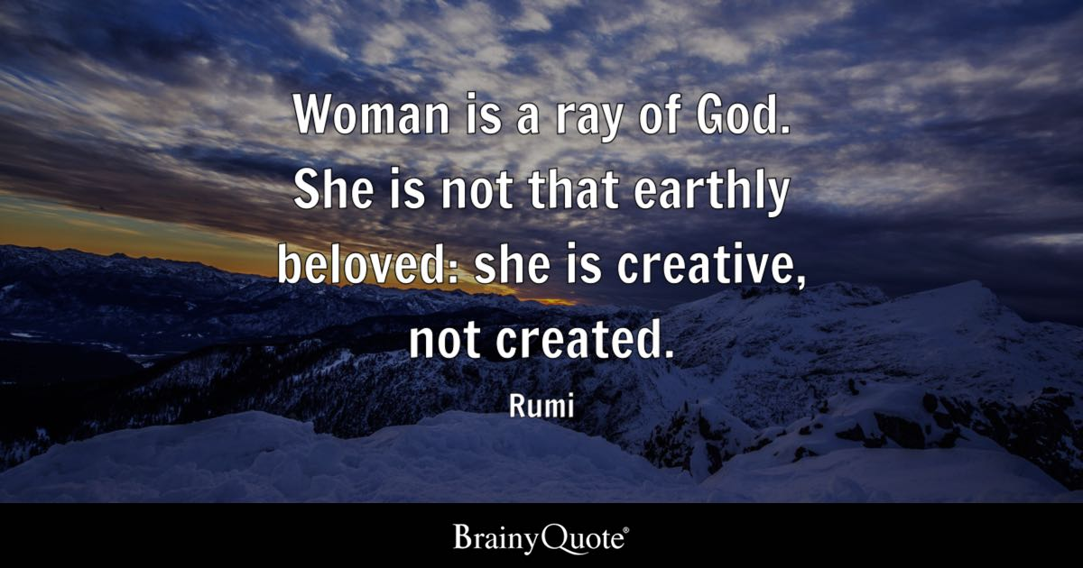 Rumi Quotes Interesting Woman Is A Ray Of God She Is Not That Earthly Beloved She Is