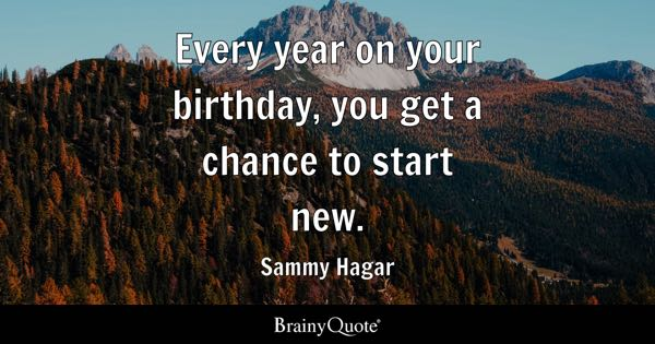 every year on your birthday you get a chance to start new sammy