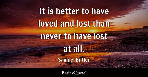 To Have Loved And Lost Quotes: Samuel Butler Quotes