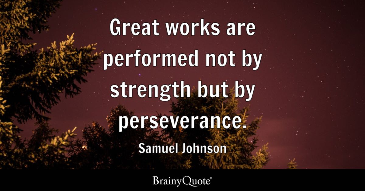 Persistence Motivational Quotes: Great Works Are Performed Not By Strength But By