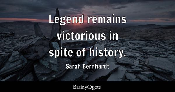 Legend Quotes Brainyquote
