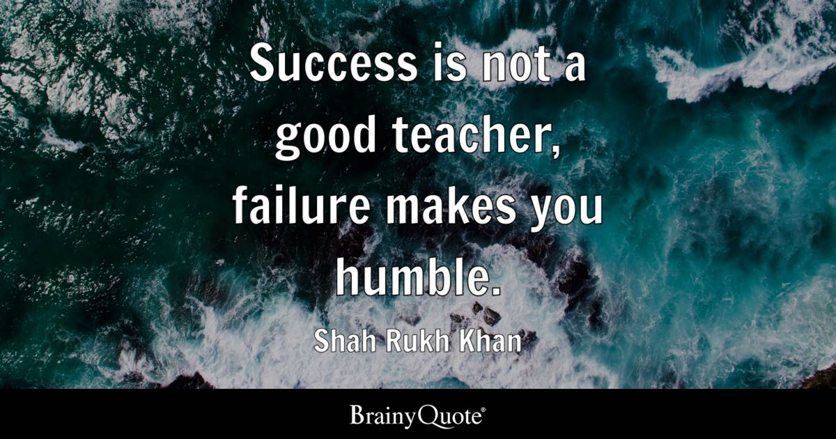 Shah Rukh Khan Success Is Not A Good Teacher Failure Makes