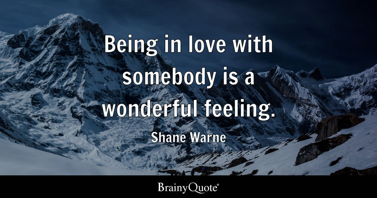 shane warne being in love with somebody is a wonderful feeling
