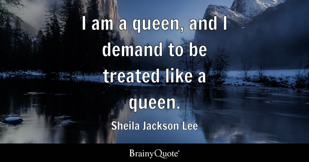Sheila Jackson Lee I Am A Queen And I Demand To Be